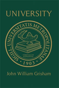 University - A Novel by John William Grisham